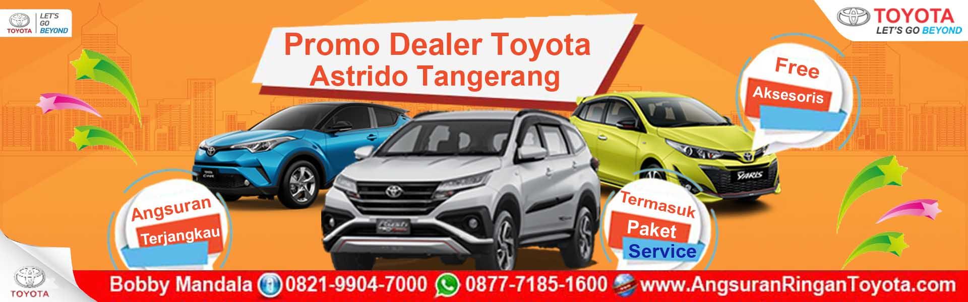 Promo Dealer Toyota Astrido Tangerang, Dp Murah & Cicilan Ringan